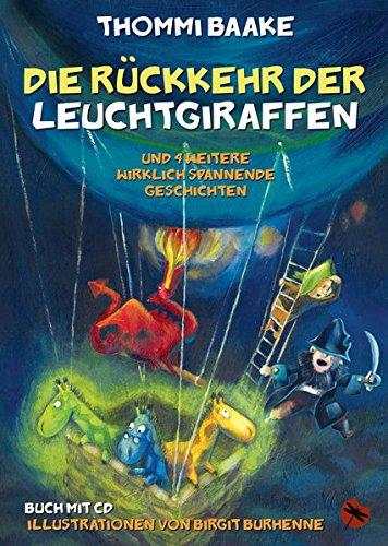Die Rückkehr der Leuchtgiraffen: und 4 weitere, wirklich spannende Geschichten (Edition Drachenfliege)