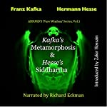Kafka's Metamorphosis and Hesse's Siddhartha: The Transformation of the Self | Franz Kafka,Hermann Hesse,Zakir Hossain