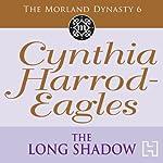 Dynasty 6: The Long Shadow | Cynthia Harrod-Eagles