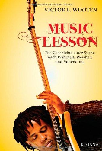 Music Lesson: Die Geschichte einer Suche nach Wahrheit, Weisheit und Vollendung