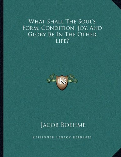 Download What Shall The Soul's Form, Condition, Joy, And Glory Be In The Other Life? pdf epub