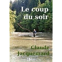 Le coup du soir: Recueil de nouvelles (French Edition)