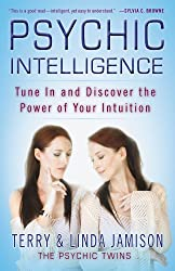 Psychic Intelligence: Tune In and Discover the Power of Your Intuition (English Edition)