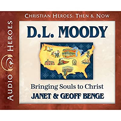 D.l. Moody: Bringing Sould to Christ (Audiobook) (Christian Heroes: Then & Now)
