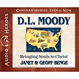 D.L. Moody Audiobook: Bringing Souls to Christ (Christian Heroes: Then & Now)