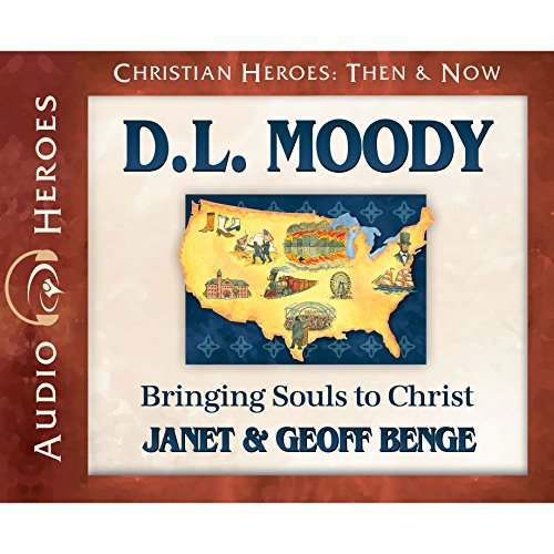 D.L. Moody Audiobook: Bringing Souls to Christ (Christian Heroes: Then & Now) by YWAM Publishing
