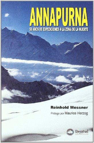Descargar Libro Annapurna - 50 Años De Expediciones A La Zona De La Muerte Reinhold Messner