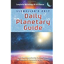 Llewellyn's 2017 Daily Planetary Guide: Complete Astrology At-A-Glance