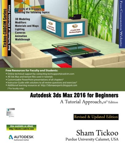 Autodesk 3ds Max 2016 for Beginners: A Tutorial Approach