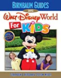 Birnbaum's Walt Disney World for Kids 2012, Birnbaum Travel Guides Staff, 1423138635