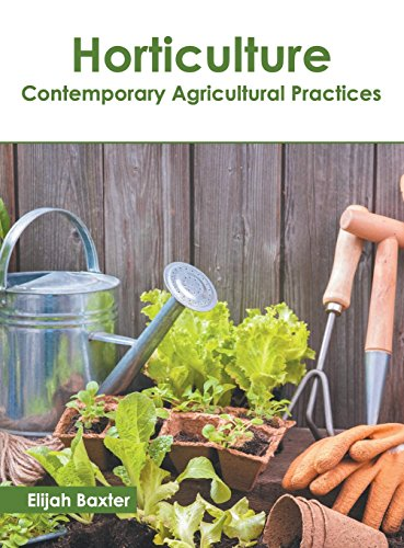 Horticulture: Contemporary Agricultural Practices