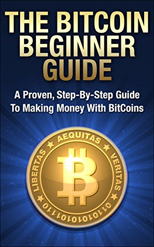 Bitcoin Mining The Bitcoin Beginner S Guide Proven Step By Step Guide To Making Money With Bitcoins Bitcoin Mining Online Business Investing -