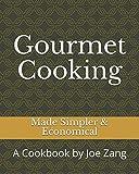 Gourmet Cooking: Made Simpler & Economical