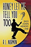 Honey Let Me Tell You Too, R. L. Norman, 162709038X