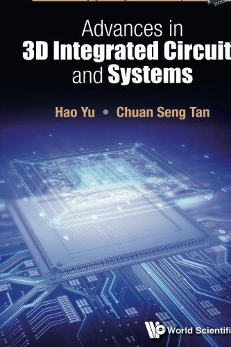 Advances In 3D Integrated Circuits And Systems (Emerging Technologies in Circuits and ()