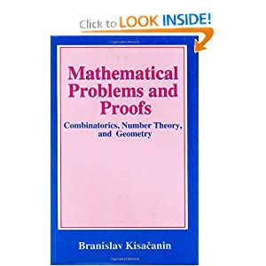 Mathematical Problems and Proofs: Combinatorics, Number Theory, and Geometry Branislav Kisa?anin