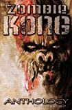 Zombie Kong - Anthology, James Roy Daley, 1927112079
