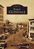 Early Glendale (CA) (Images of America)