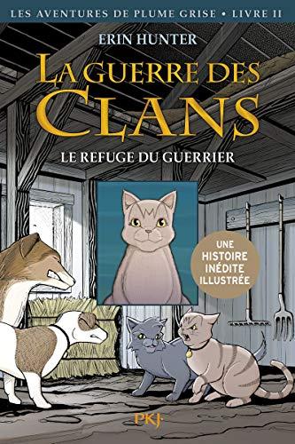 La Guerre Des Clans, Tome 2 : Le Refuge Du Guerrier -version Illustrée-