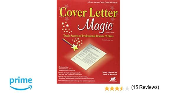cover letter magic 4th ed trade secrets of professional resume writers wendy s enelow louise m kursmark 9781593577353 amazoncom books