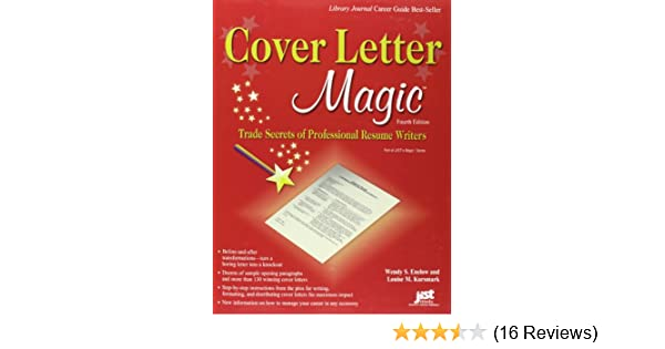 Cover Letter Magic 4th Ed Trade Secrets Of Professional Resume Writers Wendy S Enelow Louise M Kursmark 9781593577353 Amazon Books