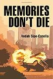 Memories Don't Die, Vedah Sipe-Casella, 0595372813