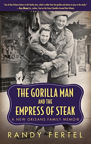 The Gorilla Man And The Empress Of Steak  A New Orleans Family Memoir  Willie Morris Books In Memoir And Biography