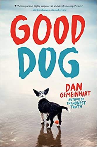 good dog dan gemeinhart 9781338053883 amazon com books