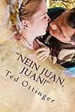 Nein Juan, Juan!, Ted Calvin, Ted Ottinger, 1479387819