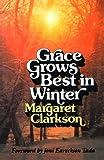 Grace Grows Best in Winter, Mrs. Margaret Clarkson, 0802800475