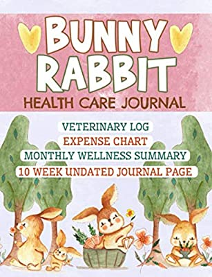 Bunny Rabbit Care Journal Book: First Rabbit Owner Notebook to Track Expenses, Medicine, Nutrition, and Pet Sitter To-Do List (Pet Bunny Supplies Vol 10)