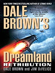 Dale Brown's Dreamland: Retribution (Dreamland Thrillers Book 9)