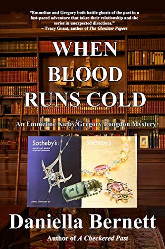 When Blood Runs Cold: An Emmeline Kirby/Gregory Longdon Mystery by [Bernett, Daniella]