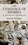 img - for The Language of Stories: A Cognitive Approach (Key Topics in Cognitive Linguistics) by Barbara Dancygier (2011-11-28) book / textbook / text book