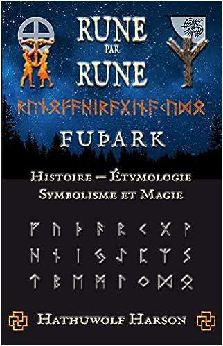 Rune par Rune - Futhark de Hathuwolf Harson