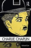 Charlie Chaplin: A Political Biography from