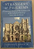 img - for Strangers and Pilgrims: A Centennial History of the Laymen's Club of the Cathedral Church of Saint John the Divine book / textbook / text book