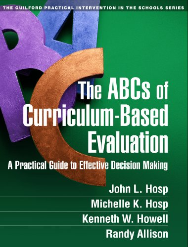 The ABCs of Curriculum-Based Evaluation: A Practical Guide to Effective Decision Making (The Guilford Practical Intervention in the Schools Series) (Abc List Christmas)