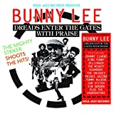 Soul Jazz Records presents Bunny Lee: Dreads Enter the Gates with Praise  The Mighty Striker Shoots the Hits!