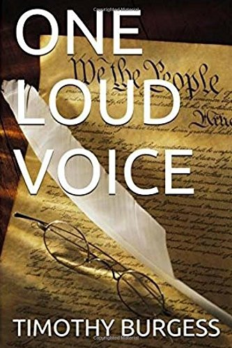 Download One Loud Voice: https://www.amazon.com/ONE-LOUD-VOICE-TIMOTHY-BURGESS-ebook/dp/B01M01YXAU/ref=sr_1_1?ie=UTF8&qid=1478139216&sr=8-1&keywords=one+loud+voice PDF
