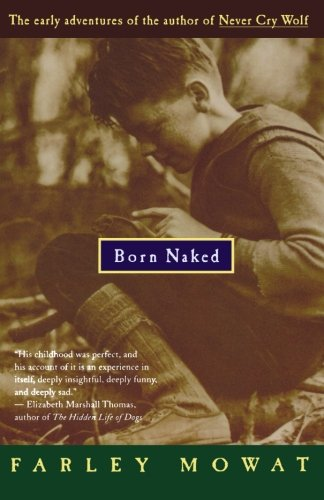 Born Naked: The Early Adventures of the Author of Never Cry Wolf by Mariner Books