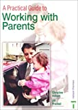 Working with Parents, Christine Hobart and Jill Rose Frankel, 0748739068