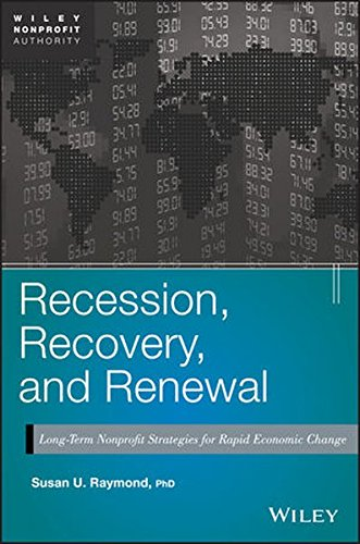 Recession  Recovery  And Renewal  Long Term Nonprofit Strategies For Rapid Economic Change