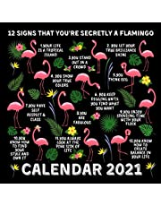 12 Signs That You're Secretly a Flamingo Calendar 2021: January 2021 - December 2021 Monthly Planner Book Calendar With Funny Flamingo Inspirational Quotes