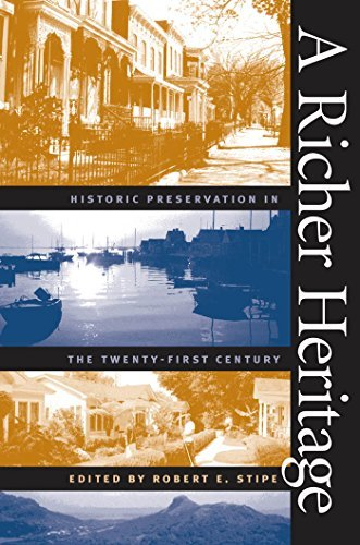 A Richer Heritage: Historic Preservation in the Twenty-First Century by Robert E. Stipe (2003-06-23)