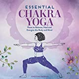 Essential Chakra Yoga: Poses to Balance, Heal, and