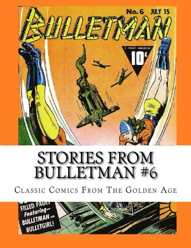 Stories From Bulletman #6: Classic Comics From The Golden Age pdf epub