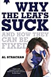 img - for Why The Leafs Suck And How They Can Be Fixed book / textbook / text book