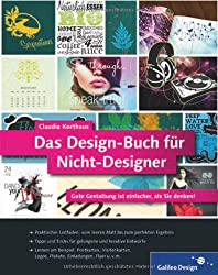 Das Design-Buch für Nicht-Designer: Gute Gestaltung ist einfacher, als Sie denken! (Galileo Design)