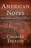 American Notes: For General Circulation by  Charles Dickens in stock, buy online here